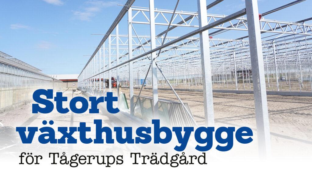 Stort växthusbygge för Tågerups Trädgård