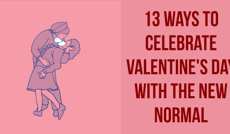 13 Ways to Celebrate Valentine's Day With the New Normal
