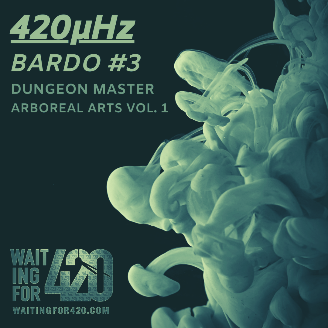 Dungeon Master cooks up an exclusive set for 420μHz Bardo #3