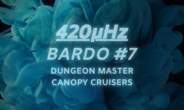 Dungeon Master Cruises Back To The 420μHz Podcast