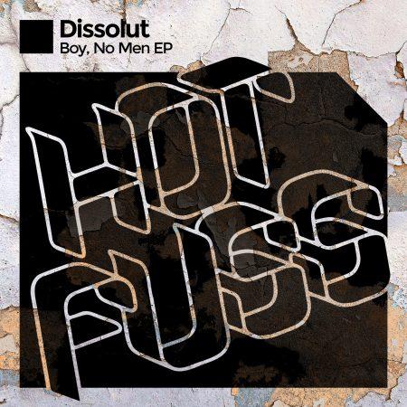 Dissolut - Boy, No Men EP - Release Hot Fuss