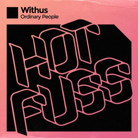 Withus - Ordinary People - Release Hot Fuss