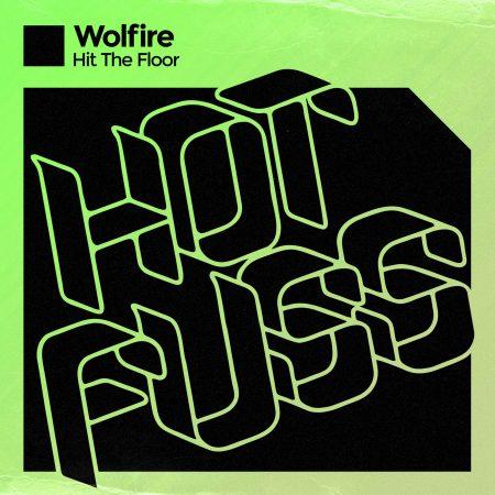 Wolfire - Hit The Floor- Release Hot Fuss
