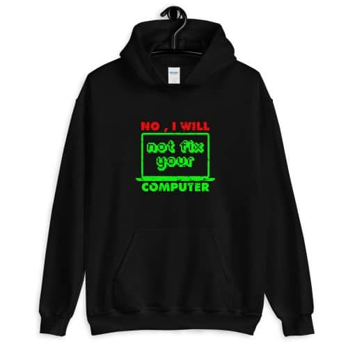 No I Will Not Front Pocket Hoodie