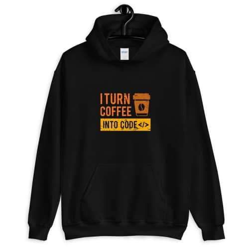 I Turn Coffee Into Code Front Pocket Hoodie