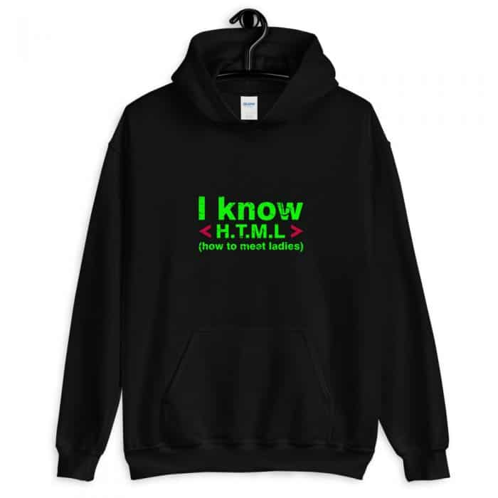 I Know H.T.M.L. Front Pocket Hoodie