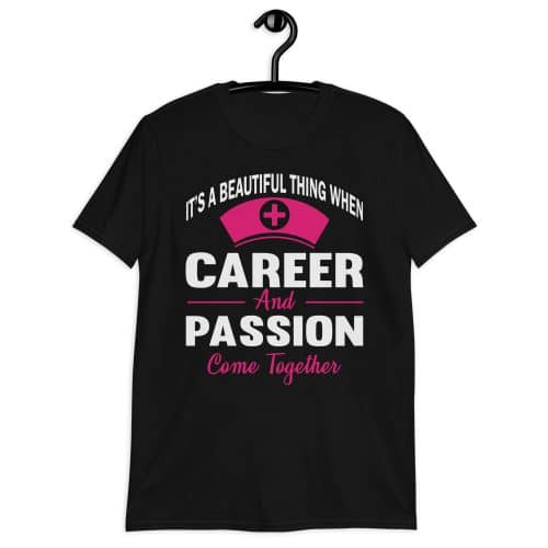 It´s A Beautiful Thing When Career And Passion T-Shirt