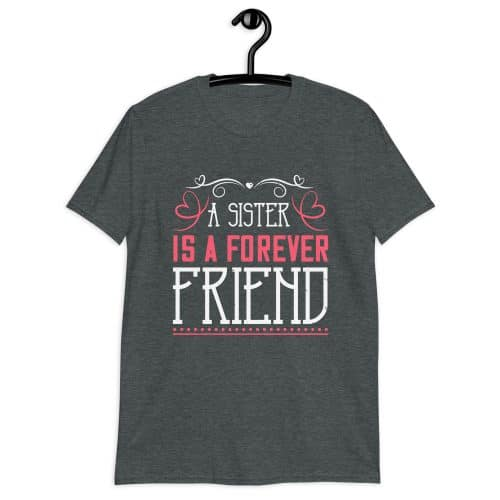 A Sister Is A Forever Friend T-Shirt