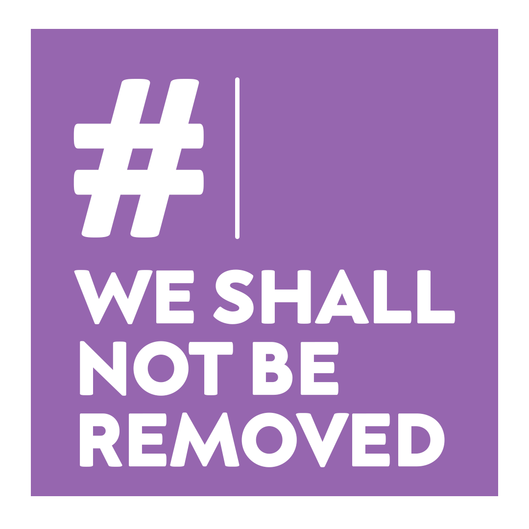 #WeShallNotBeRemoved
