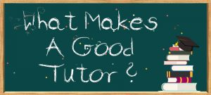 What_Makes_A_Good_Tutor