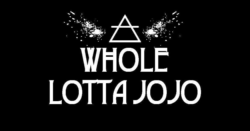 Whole Lotta JoJo