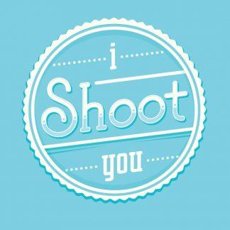 I Shoot You