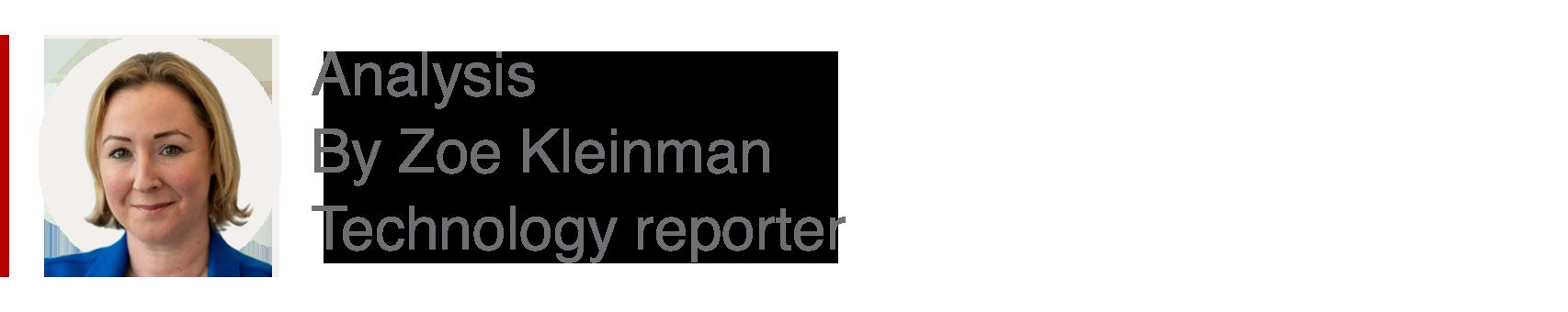 Analysis box by Zoe Kleinman, technology reporter
