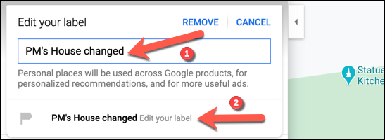 """To change a label, press the """"Label"""" option in the location information panel on the left. In the """"Edit Your Label"""" box, make a change to the text, then click the label preview underneath to save it."""
