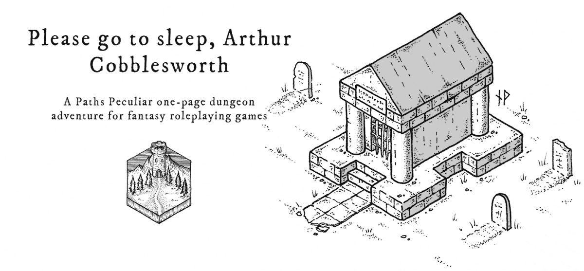 Please go to sleep, Arthur Cobblesworth – one-page dungeon adventure