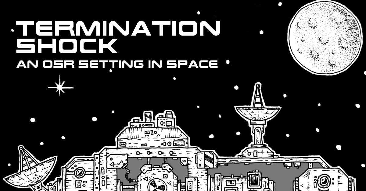 Termination Shock – An OSR setting in space