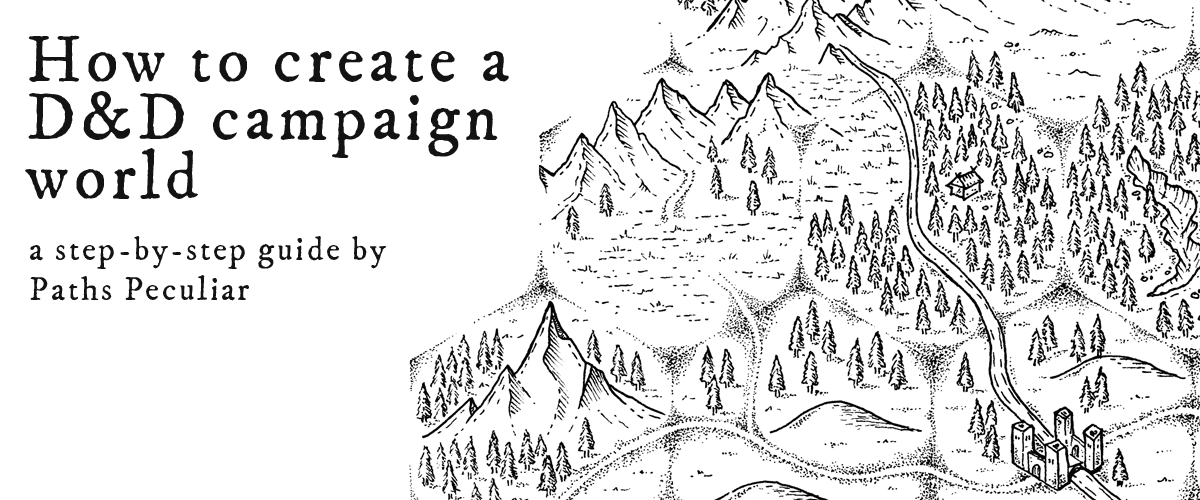 How to create a D&D campaign world – a step-by-step guide