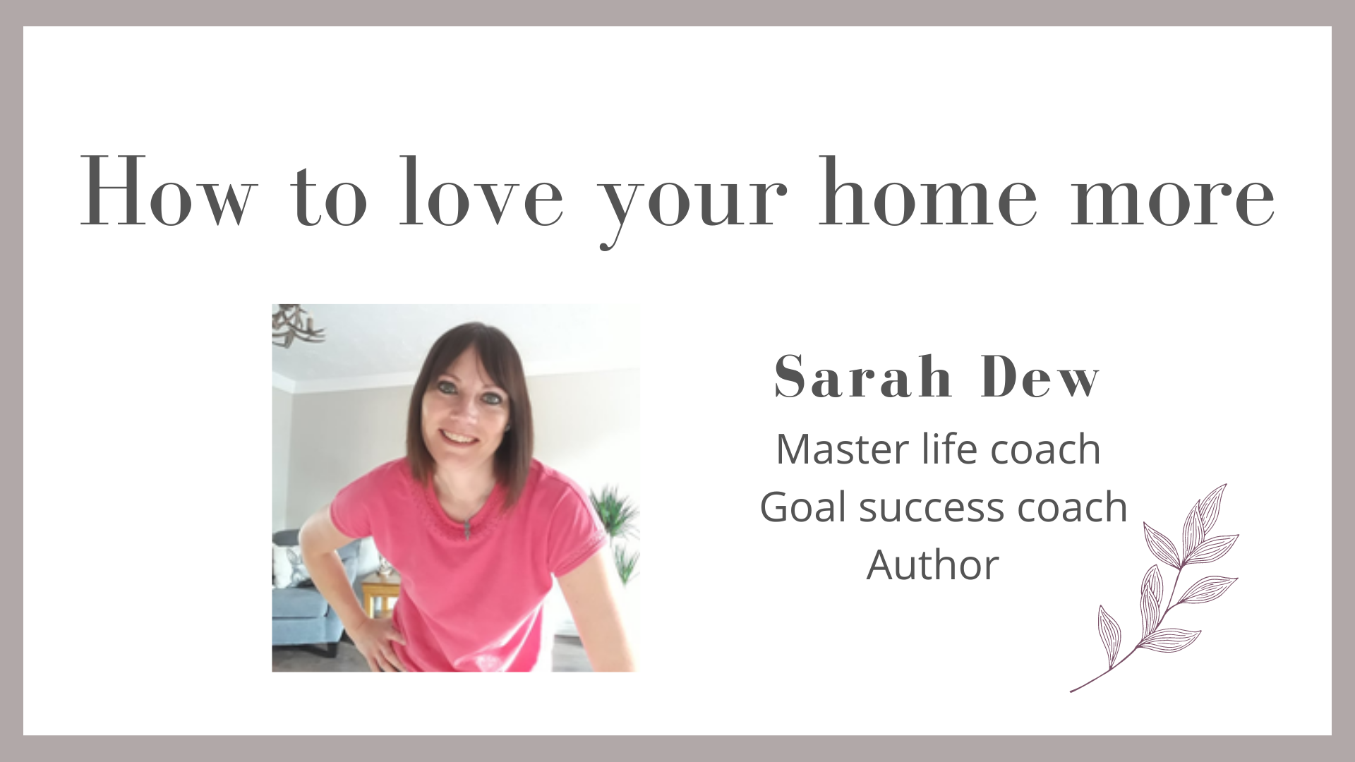 How to love your home more