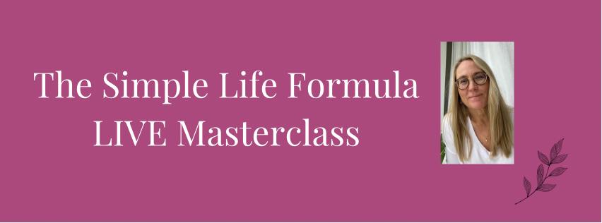 Masterclass The simple life formula