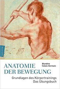 Blandine Calais-Germain - Anatomie der Bewegung