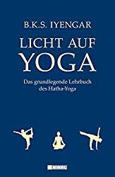 B.K.S. Iyengar - Licht auf Yoga ist das Standartwerk des HataYoga.