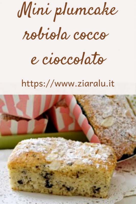Mini plumcake robiola cocco e cioccolato