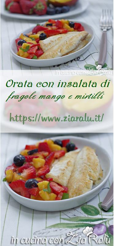 orata con fragole mango e mirtilli