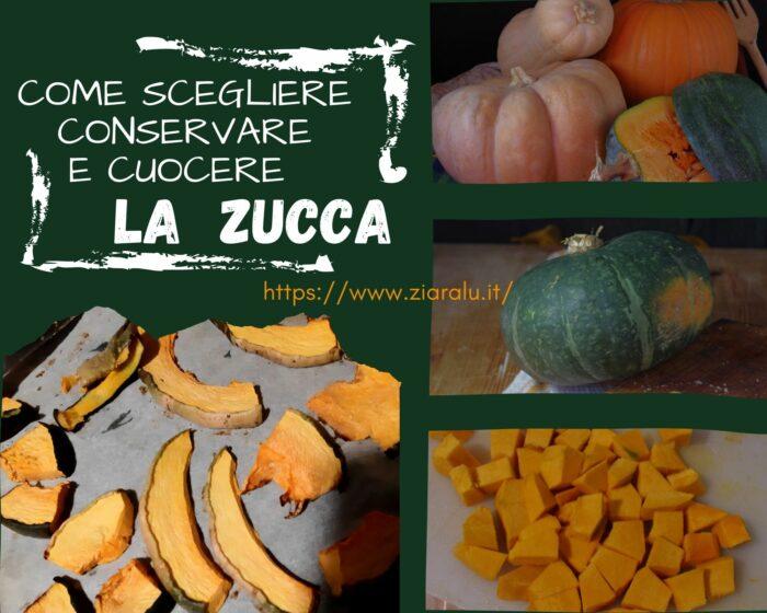 scegliere conservare e cuocere la zucca