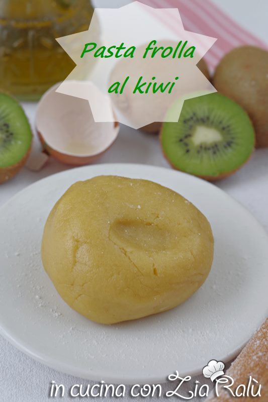pasta frolla al kiwi all'olio