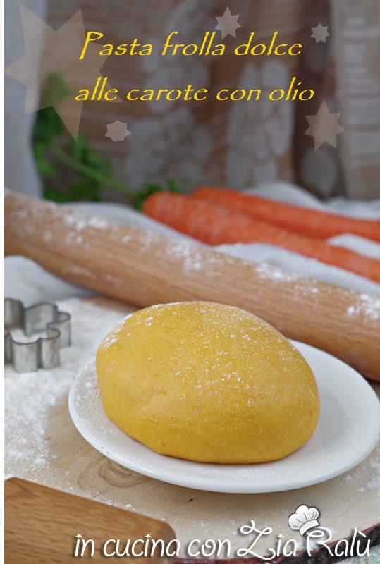 Pasta frolla all'olio alle carote senza lattosio