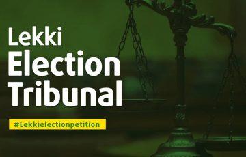 LEKKI ELECTION TRIBUNAL – DAY 4